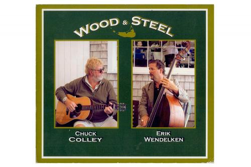 Chuck Colley & Erik Wendelken Wood & Steel
